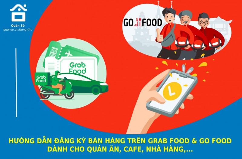 Hướng dẫn đăng ký bán hàng trên Grab food và Go food dành cho quán ăn, nhà hàng, café,…