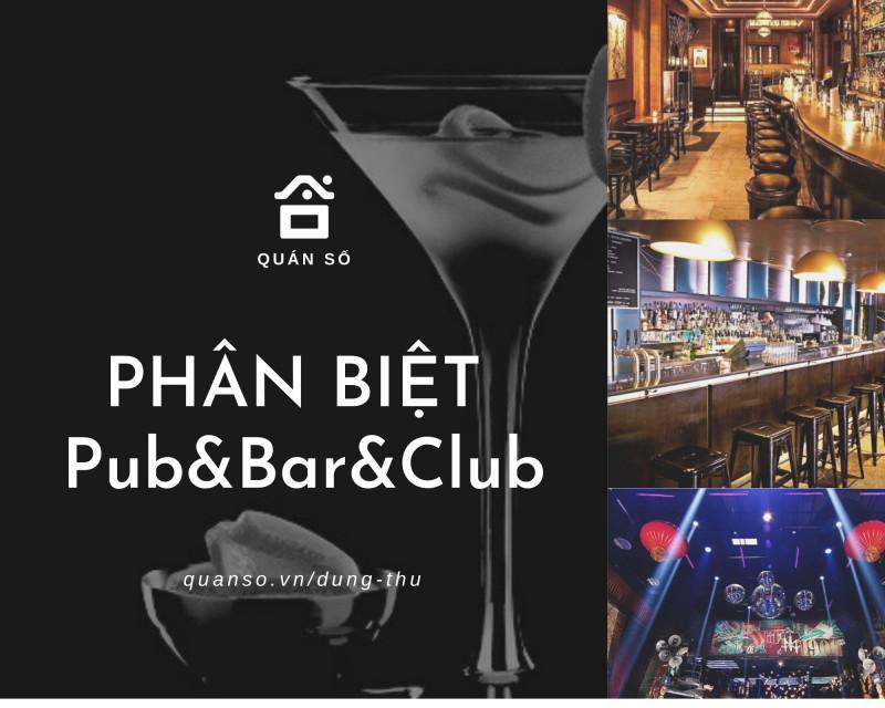 Sự khác nhau giữ mô hình kinh doanh Pub Bar và Club