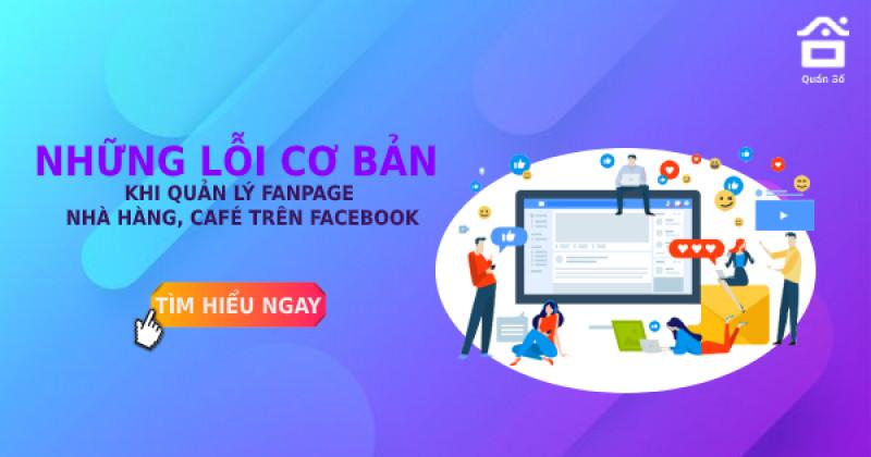 Những lỗi cơ bản khi quản lý fanpage nhà hàng, café trên facebook