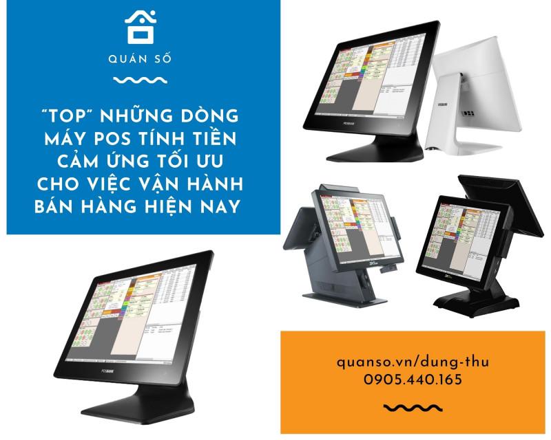 """""""Top"""" những dòng máy pos tính tiền cảm ứng được sử dụng trong quá trình vận hàng bán hàng hiện nay"""