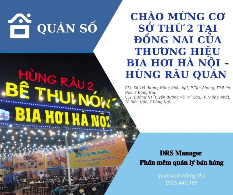 Chào mừng cơ sở thứ 2 tại đồng nai của thương hiệu Bia Hơi Hà Nội – Hùng Râu Quán cùng phần mềm tính tiền drs manager