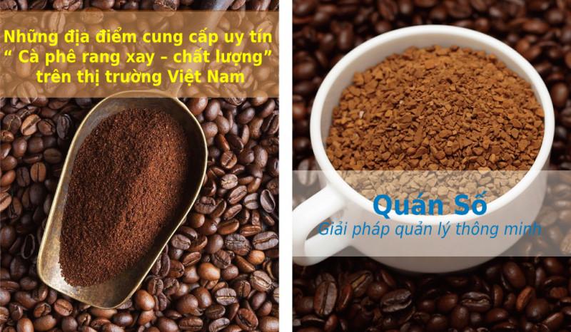"""Những địa điểm cung cấp uy tín """" Cà phê rang xay – chất lượng"""" trên thị trường Việt Nam"""